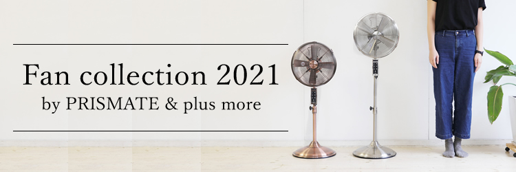 Fan collection 2021 by PRISMATE & plus more